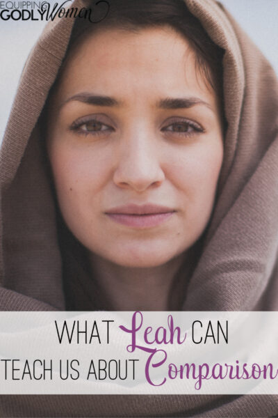 "Ever wonder, ""Who was Leah in the Bible and what can she teach us today?"" Find out what Leah can teach us about comparison here."