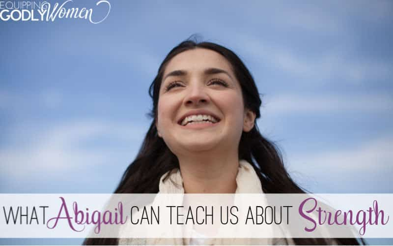"Ever wonder, ""Who was Abigail in the Bible and what can she teach us today?"" Find out what Abigail can teach us about strength here."