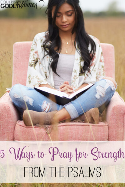 Have you ever needed prayers for strength but were too weak and exhausted to find the words to pray? These prayers for strength from Psalms are the answer!