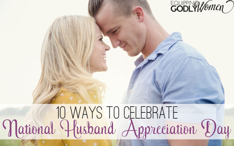 Are you taking part in National Husband Appreciation Day 2020? Here are 10 fun ways you can! (These will make your husband's day!)