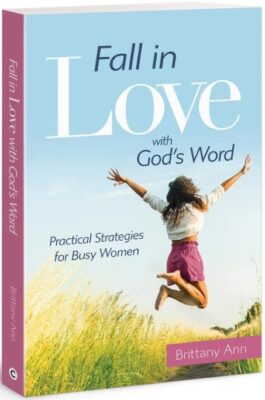 Fall in Love with God's Word: Practical Strategies for Busy Women book cover